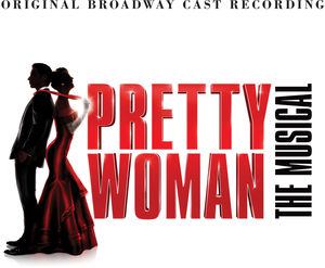 Pretty Woman: The Musical /  O.b.c.r. , Pretty Woman (Original Broadway Cast)