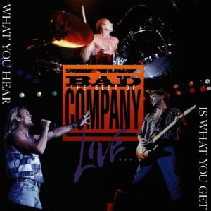 Best of Bad Company Live: What You Hear