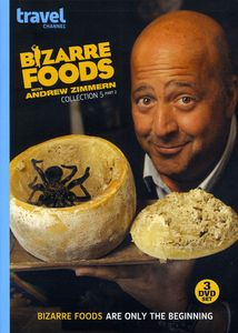 Bizarre Foods With Andrew Zimmern: Collection 5 Part 2 , Andrew Zimmern