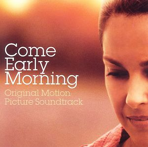 Come Early Morning (Original Soundtrack)