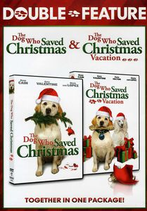 The Dog Who Saved Christmas /  The Dog Who Saved Christmas Vacation