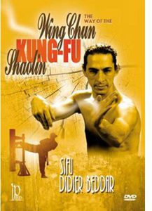 The Way of the Wing Chun Kung Fu Shaolin With Didier Beddar