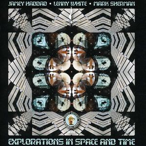 Explorations In Space and Time , Jamey Haddad