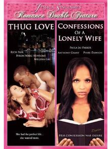 Romance Double Feature - Thug Love /  Lonely Wife