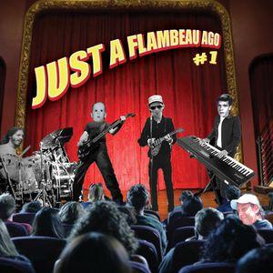 Just a Flambeau Ago 1