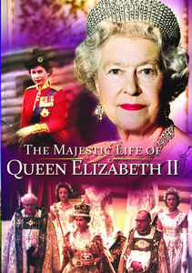 Majestic Life of Queen Elizabeth II