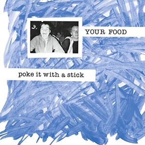 Poke It With A Stick , Your Food