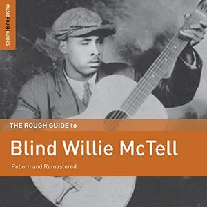Rough Guide To Blind Willie Mctell , Blind Willie McTell