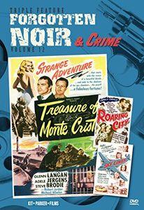 Forgotten Noir & Crime: Volume 12: Treasure of Monte Cristo /  Roaring City /  Sky Liner