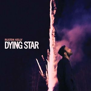 Dying Star , Ruston Kelly