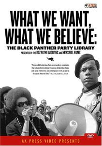 What We Want What We Believe: Black Panther Party