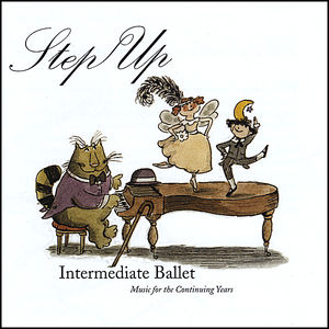 Step Up-Intermediate Ballet Music for the Continuing Years