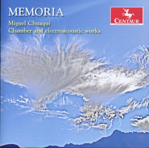 Memoria: Chamber & Electroacoustic Works