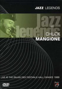 Chuck Mangione: Live at the Palais Des Festivals Hall Cannes 1989