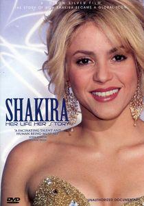 Shakira /  Her Life Her Story: Unauthorized Documentary