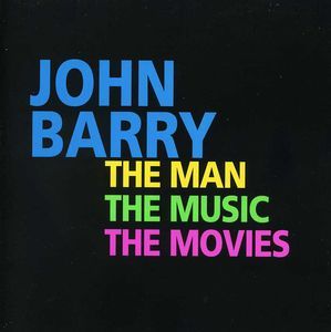 John Barry: The Man, The Movies, The Music (Original Soundtrack) [Import]