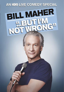 """Bill Maher: """"...But I'm Not Wrong"""""""