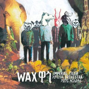 Wax [Import] , Imperial Tiger Orchestra