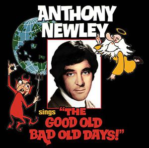 Anthony Newley Sings the Good Old Bad Old Days [Import]