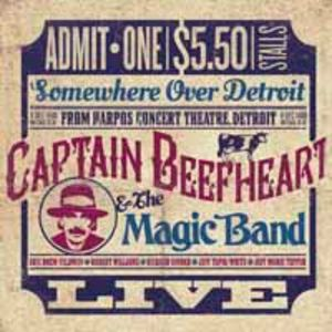 Somewhere Over Detroit: Live from Harpo's [Import] , Captain Beefheart