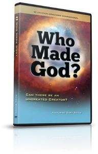 Who Made God - Can There Be An Uncreated Creator