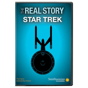 Smithsonian: The Real Story - Star Trek