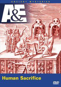 Ancient Mysteries: Human Sacrifice