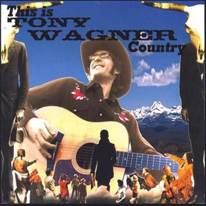 This Is Tony Wagner Country