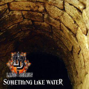 Something Like Water