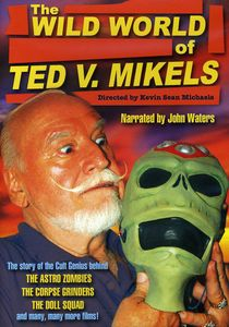 Wild World of Ted V Mikels