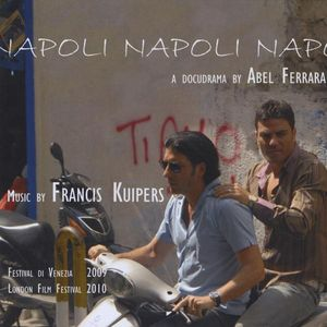 Napoli Napoli Napoli-Directed By Abel Ferrara Musi