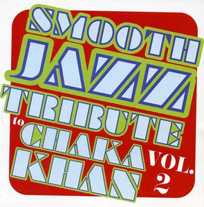 Smooth Jazz tribute to Chaka Khan Vol. 2