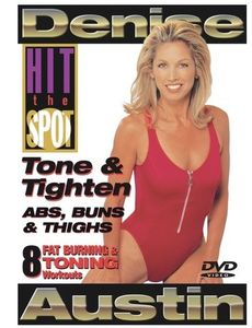 Hit the Spot: Tone and Tighten Abs, Buns and Thighs