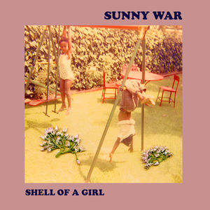 Shell Of A Girl , Sunny War