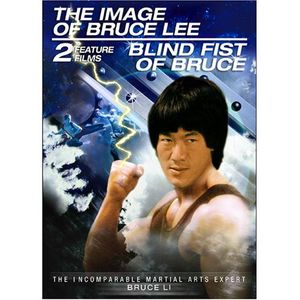 Blind Fist of Bruce & the Image of Bruce Lee