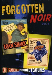 Forgotten Noir: Volume 2: Loan Shark /  Arson, Inc.