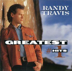 Greatest #1 Hits , Randy Travis