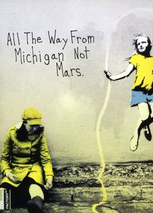 All the Way From Michigan Not Mars
