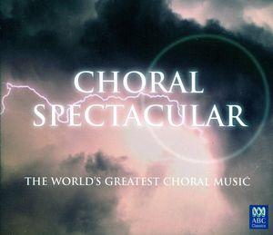 Choral Spectacular /  Various