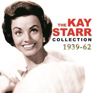The Kay Starr Collection 1939-62