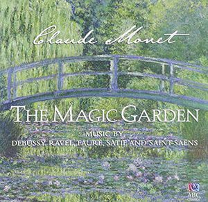 Claude Monet: Magic Garden /  Various