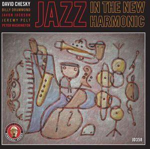Jazz in the New Harmonic Roses , David Chesky