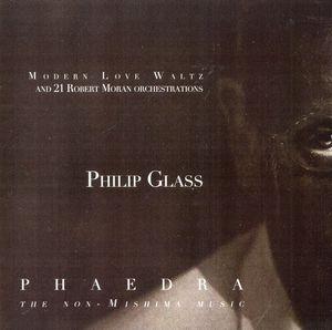 Phaedra Modern Love Waltz & 21 Robert Moran Orchestrations