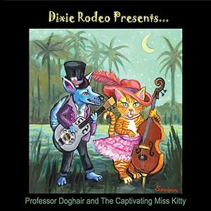 Dixie Rodeo Presents Professor Doghair and The Captivating Miss Kitty