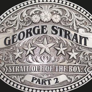 Strait Out Of The Box Part 2 (Walmart) , George Strait