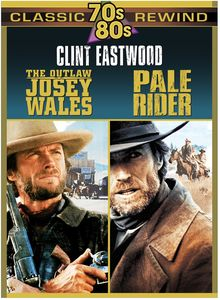 Outlaw Josey Wales /  Pale Rider