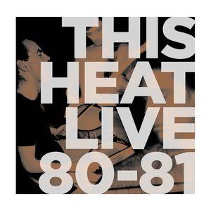 Live 80 - 81 , This Heat