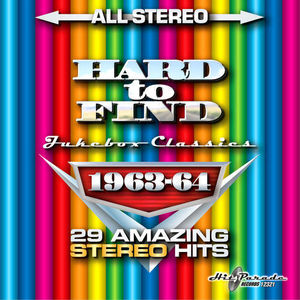 Hard To Find Jukebox Classics 1963-64: 29 Stereo Hits