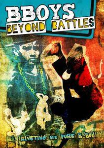 Bboys: Beyond Battles