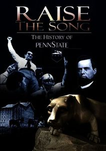 Raise the Song: The History of Penn State